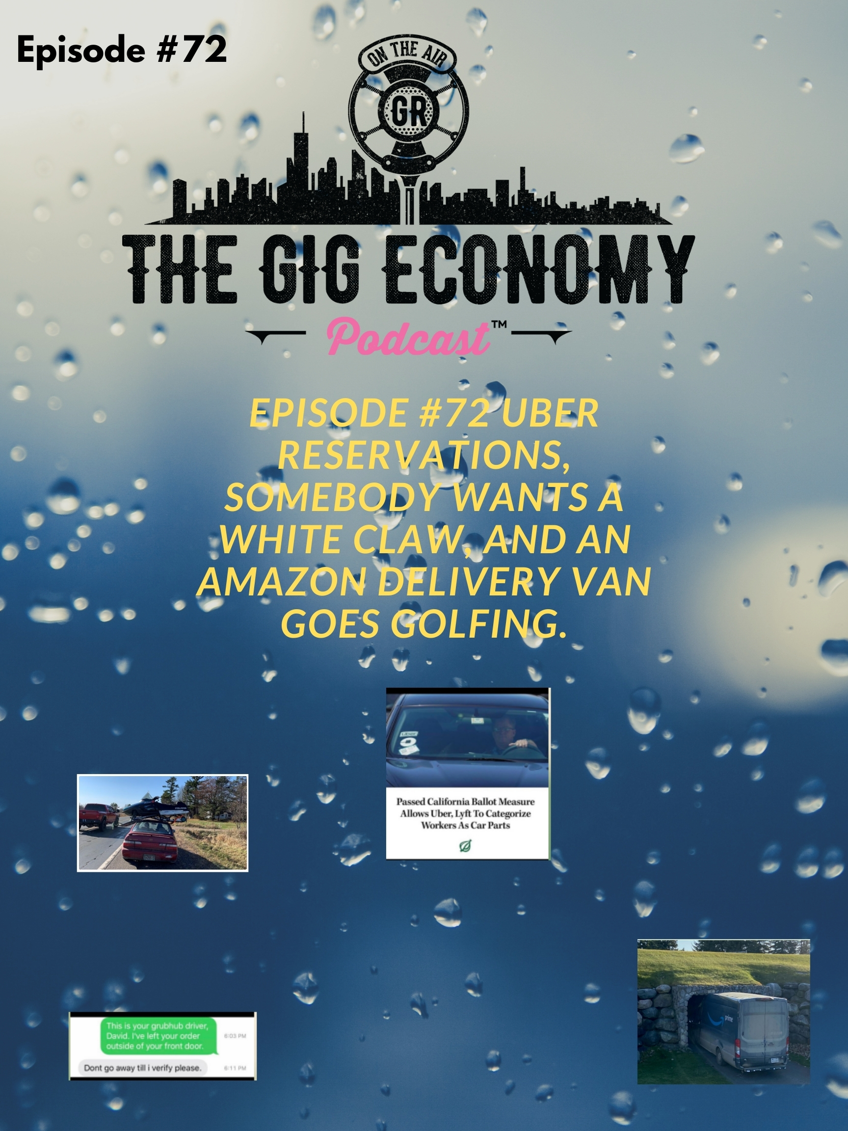 Episode #72 Uber reservations, somebody wants a white claw, and an Amazon delivery van goes golfing